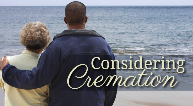 Considering Cremation? Contact Campbell Family Funeral Homes